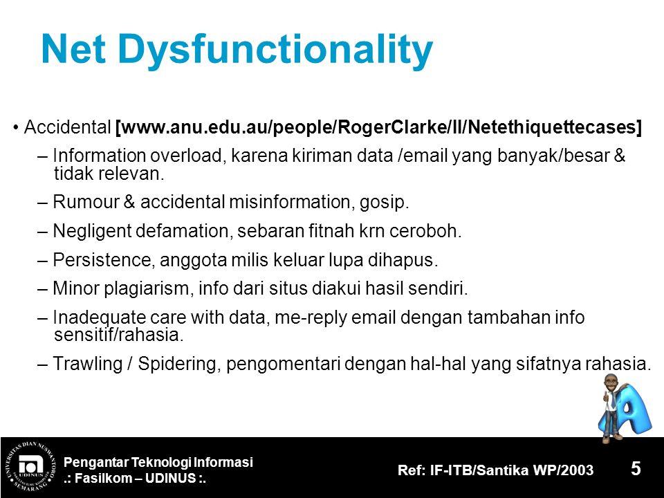 Net Dysfunctionality • Accidental [www.anu.edu.au/people/RogerClarke/II/Netethiquettecases]